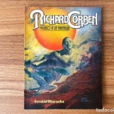 Cómics: RICHARD CORBEN: VUELO A LA FANTASÍA - RÚSTICA, TOUTAIN 1981. Lote 289370293