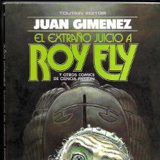 Fumetti: JUAN GIMÉNEZ . EL EXTRAÑO JUICIO A ROY ELY. Lote 290287148