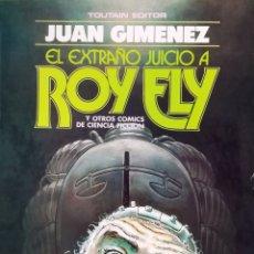 Cómics: EL EXTRAÑO JUICIO A ROY ELY - JUAN GIMÉNEZ. Lote 290355673