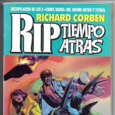 Fumetti: RICHARD CORBEN . RIP, TIEMPO ATRÁS - RESERVADO-. Lote 291185888