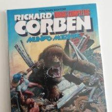 Cómics: RICHARD CORBEN. OBRAS COMPLETAS 8 DE TOUTAIN. MUNDO MUTANTE. Lote 293309683