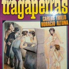 Cómics: TRAGAPERRAS. ..CARLOS TRILLO - HORACIO ALTUNA.. TOUTAIN EDITOR..AÑO 1984.... Lote 294443143