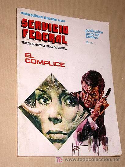 SERVICIO FEDERAL Nº 1. EL CÓMPLICE. NOIQUET, RODOREDA Y GUAL. RELATOS POLICIACOS. URSUS 1973. ++++++ (Tebeos y Comics - Ursus)