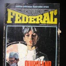 Cómics: SERVICIO FEDERAL Nº 2 URSUS 1973 C46. Lote 22053840