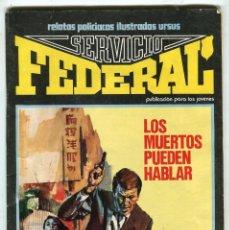 Cómics: SERVICIO FEDERAL - LOS MUERTOS PUEDEN HABLAR - URSSUS EDICIONES AÑO 1980. Lote 143551562