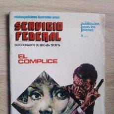 Cómics: SERVICIO FEDERAL Nº 1 * EL COMPLICE * EDITORIAL URSUS. Lote 144103142