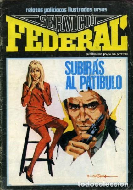 SERVICIO FEDERAL-VOL-2- Nº 6 -SUBIRÁS AL PATÍBULO-ÚLTIMO DE LA COLECCIÓN-1980-HUÉSCAR-LEA-3723 (Tebeos y Comics - Ursus)