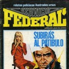 Cómics: SERVICIO FEDERAL-VOL-2- Nº 6 -SUBIRÁS AL PATÍBULO-ÚLTIMO DE LA COLECCIÓN-1980-HUÉSCAR-LEA-3723. Lote 217946682