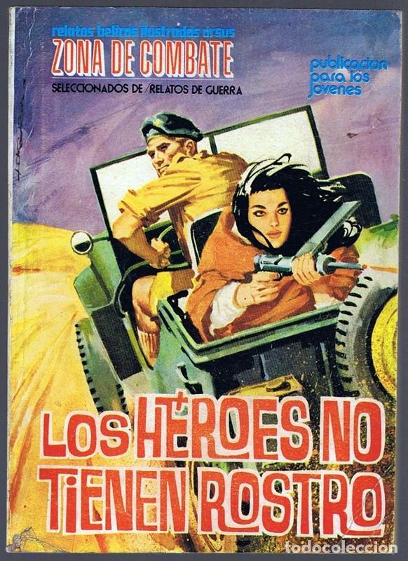 RELATOS DE GUERRA ZONA DE COMBATE ¨LOS HÉROES NO TIENEN ROSTRO¨ (Tebeos y Comics - Ursus)