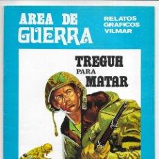 Cómics: AREA DE GUERRA. Nº 7 TREGUA PARA MATAR. RELATOS GRAFICOS VILMAR. 1980. Lote 262887075