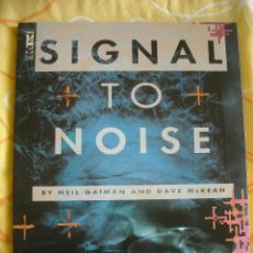 Cómics: SIGNAL TO NOISE, NEIL GAIMAN / DAVE MC KEAN, VG GRAPHICS, 1992. Lote 40200229
