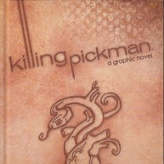 Cómics: KILLING PICKMAN HC (ARCHAIA,2011) - GRAPHIC NOVEL - JON REA. Lote 44808903