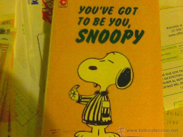 YOU'VE GOT TO BE YOU, SNOOPY - CHARLES M. SCHULZ (Tebeos y Comics - Comics Lengua Extranjera - Comics USA)