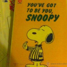 Cómics: YOU'VE GOT TO BE YOU, SNOOPY - CHARLES M. SCHULZ. Lote 45043387