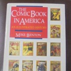 Cómics: LIBRO. COMIC BOOK IN AMERICA AN ILLUSTRATED HISTORY. MIKE BENTON. 1989. ED. MIKE BENTON. VER FOTOS. Lote 87416452