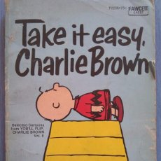 Cómics: TAKE IT EASY, CHARLIE BROWN. CHARLES M. SCHULZ. Lote 99067599
