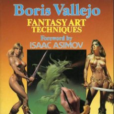 Cómics: BORIS VALLEJO. FANTASY ART TECHNIQUES. FOREWORD BY ISAAC ASIMOV. PAPER TIGER 1985. Lote 99944111