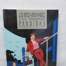 Cómics: LOS BROS HERNANDEZ. LAS MUJERES PERDIDAS. VOLUME THREE OF THE COMPLETE LOVE ROCKETS. Lote 155567178