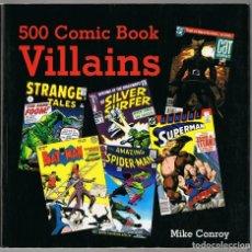Cómics: 500 COMIC BOOK VILLAINS MIKE CONROY. Lote 167730212