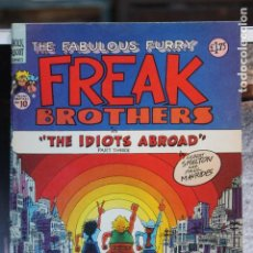 Cómics: THE FABULOUS FURRY FREAK BROTHERS THE IDIOT ABROAD (PART 3). Lote 167800292