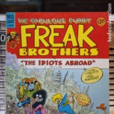 Cómics: THE FABULOUS FURRY FREAK BROTHERS THE IDIOTS ABROAD (PART 1). Lote 167800664