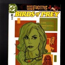 Cómics: BIRDS OF PREY 41 - DC 2002 VFN- / DIXON & LEONARDI / BRUCE WAYNE FUGITIVE. Lote 179192716