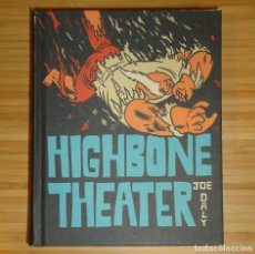 Cómics: JOE DALY - HIGHBONE THEATER [FANTAGRAPHICS, 2016]. Lote 189888958