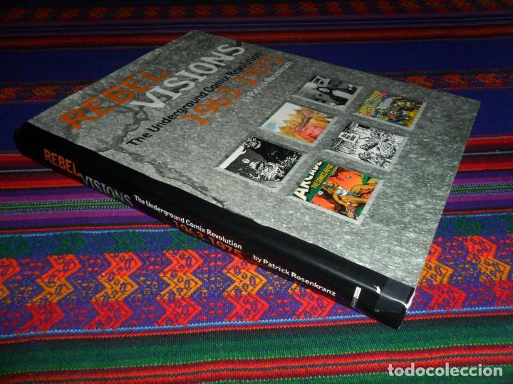 REBEL VISIONS THE UNDERGROUND COMIX REVOLUTION 1963 1975, PATRICK ROSENKRANZ. FIRST EDITION 2002. (Tebeos y Comics - Comics Lengua Extranjera - Comics USA)