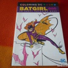 Cómics: COLORING DC BATGIRL AN ADULT COLORING BOOK ( EN INGLES ) ¡MUY BUEN ESTADO! DC. Lote 191797483