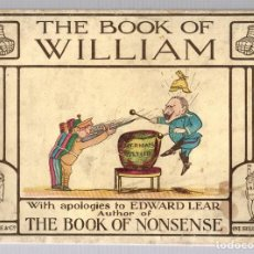 Cómics: THE BOOK OF WILLIAM. THE BOOK OF NONSENSE. EDWARD LEAR. FREDERICK WARNE, C. 1915. I GUERRA MUNDIAL. Lote 195379080