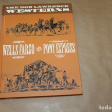 Cómics: WESTERNS, WELLS FARGO AND PONY EXPRESS, THE DON LAWRENCE, TAPA DURA, EN INGLÉS. Lote 198834138