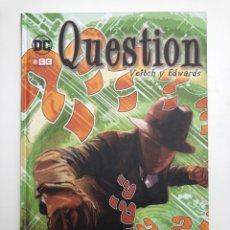 Comics : QUESTION. EL DIABLO ESTA EN LOS DETALLES. CARTONE. ECC.. Lote 201997256