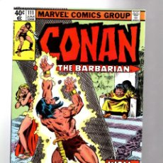 Cómics: CONAN THE BARBARIAN 111 - MARVEL 1980 VFN - ROY THOMAS & JOHN BUSCEMA. Lote 206525302