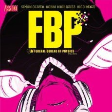 Cómics: FBP FEDERAL BUREAU OF PHYSICS TP VOL 1 THE PARADIGM SHIFT. Lote 222072070