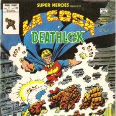 Cómics: SUPER HEROES V.2 Nº 120 LA COSA Y DEATHLOK. Lote 27897047