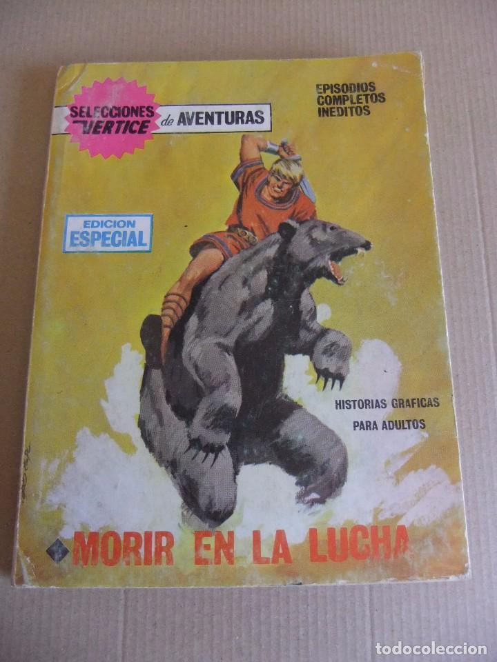 SELECCIONES VERTICE DE AVENTURAS Nº 24 MORIR EN LA LUCHA (Tebeos y Comics - Vértice - Otros)