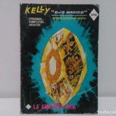 Cómics: KELLY OJO MÁGICO 7 LA AMENAZA INCA HISTORIAS GRÁFICAS PARA ADULTOS EDICIONES VÉRTICE. Lote 106645751