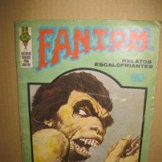 Cómics: FANTOM RELATOS ESCALOFRIANTES. EDICIONES VERTICE 1973.. Lote 148177350