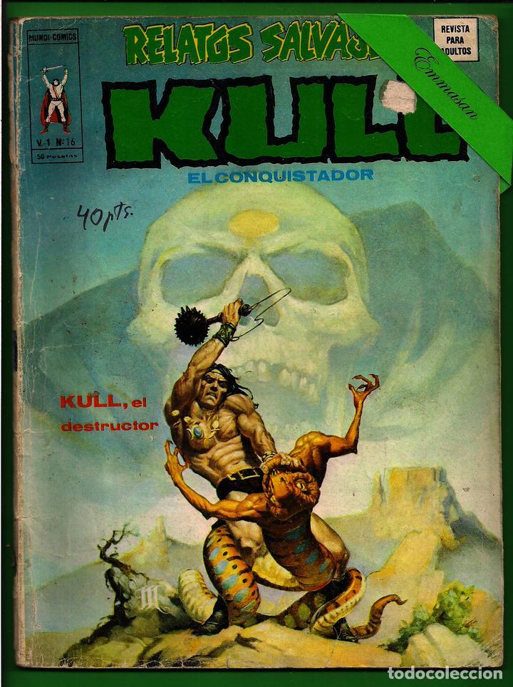 KULL EL CONQUISTADOR - V. 1 Nº 16 - KULL, EL DESTRUCTOR - VÉRTICE. (Tebeos y Comics - Vértice - Surco / Mundi-Comic)