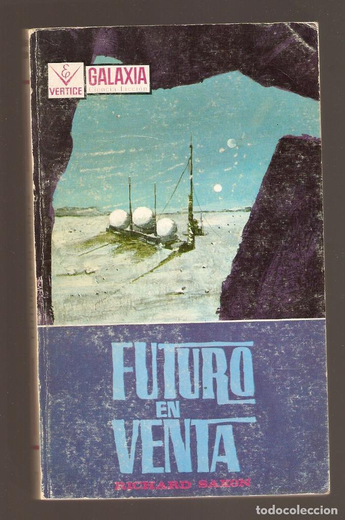 GALAXIA - Nº 71 - FUTURO EN VENTA - RICHARD SAXON - EDICIONES VERTICE - (Tebeos y Comics - Vértice - Otros)