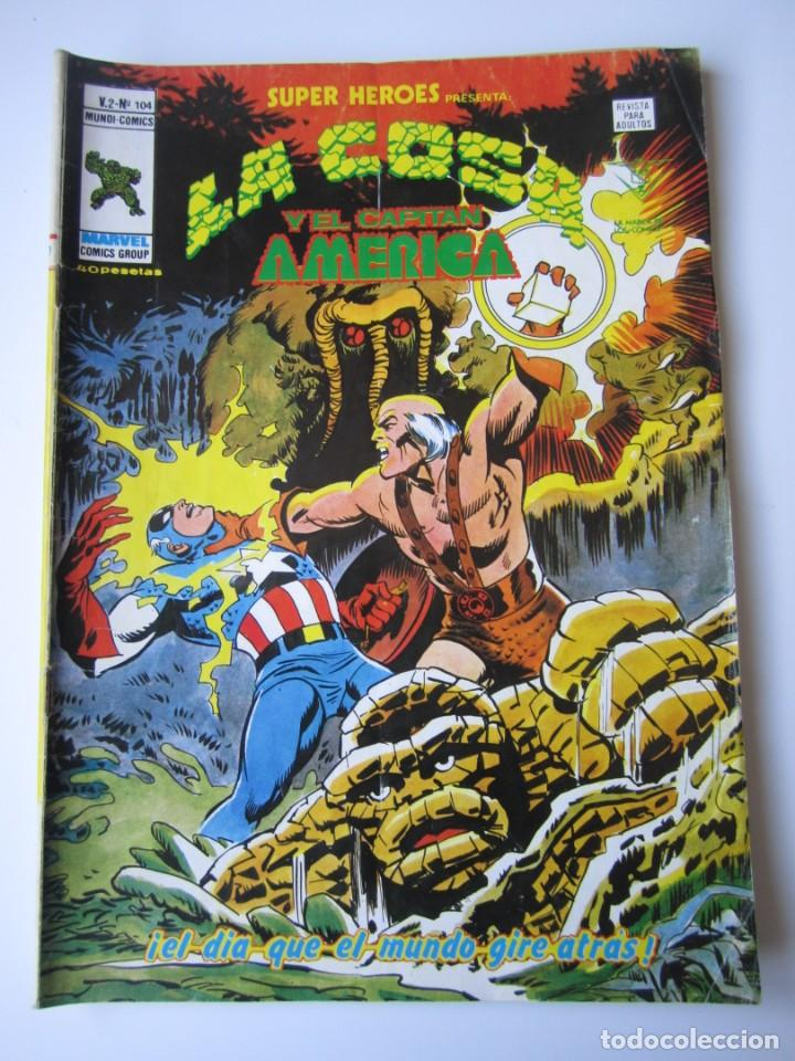 SUPER HEROES (1974, VERTICE) 104 · 1976 · LA COSA Y EL CAPITAN AMERICA. EL DIA QUE EL MUNDO GIRE ATR (Tebeos y Comics - Vértice - Super Héroes)
