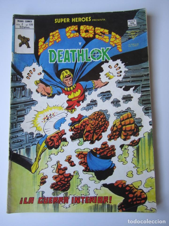SUPER HEROES (1974, VERTICE) 120 · III-1980 · LA COSA Y DEATHLOK. ¡LA GUERRA INTERIOR! (Tebeos y Comics - Vértice - Super Héroes)