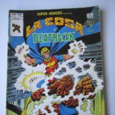 Cómics: SUPER HEROES (1974, VERTICE) 120 · III-1980 · LA COSA Y DEATHLOK. ¡LA GUERRA INTERIOR!. Lote 219156615