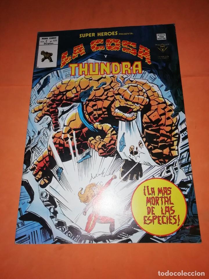 LA COSA Y THUNDRA. LA MAS MORTAL DE LAS ESPECIES. VOL 2 . Nº 121. EDICIONES VERTICE. (Tebeos y Comics - Vértice - Super Héroes)