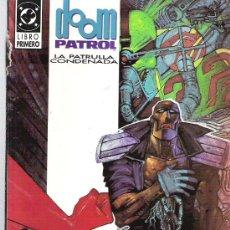 Cómics: DOOM PATROL - LA PATRULLA CONDENADA ** LIBRO PRIMERO 1992. Lote 17408235