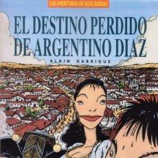 Cómics: LAS AVENTURAS DE ALEX RUSSAC. EL DESTINO PERDIDO DE ARGENTINO DIAZ. ALAIN GARRIGUE. EDICIONES ZINCO.. Lote 27081868