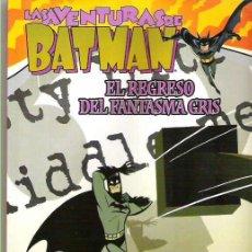 Cómics: LAS AVENTURAS DE BATMAN - EL REGRESO DEL FANTASMA GRIS NUM 3 *** 2005. Lote 14995203