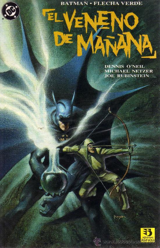 BATMAN/FLECHA VERDE: EL VENENO DE MAÑANA - O´NEIL,NETZER,RUBINSTEIN (Tebeos y Comics - Zinco - Batman)