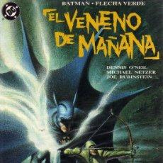 Cómics: BATMAN/FLECHA VERDE: EL VENENO DE MAÑANA - O´NEIL,NETZER,RUBINSTEIN. Lote 32796274