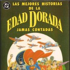 Cómics: LAS MEJORES HISTORIAS DE LA EDAD DORADA JAMAS CONTADAS.LIBRO. Lote 34405265